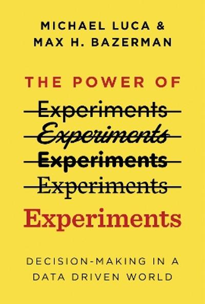 The Power of Experiments - Michael Luca