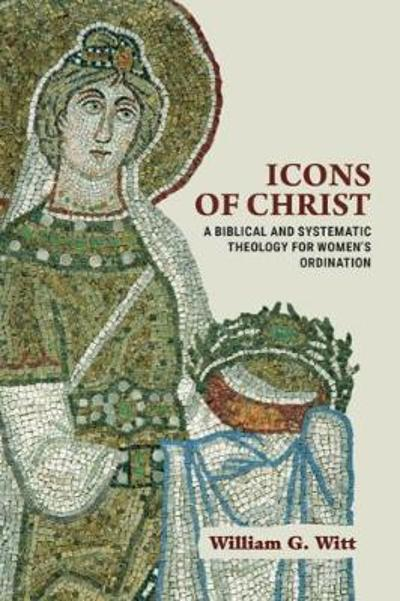 Icons of Christ - William G. Witt
