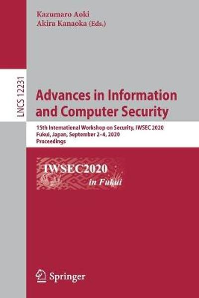 Advances in Information and Computer Security - Kazumaro Aoki