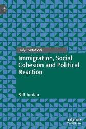 Immigration, Social Cohesion and Political Reaction - Bill Jordan