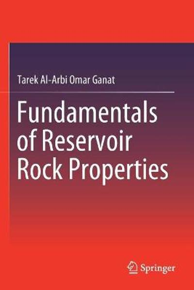 Fundamentals of Reservoir Rock Properties - Tarek Al-Arbi Omar Ganat