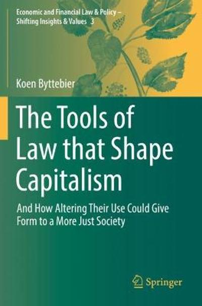 The Tools of Law that Shape Capitalism - Koen Byttebier