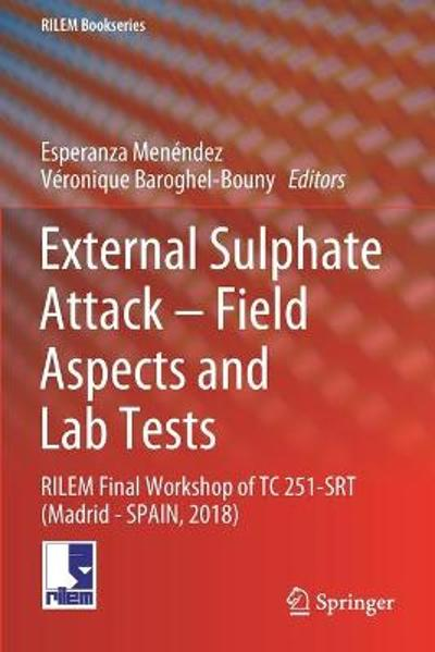 External Sulphate Attack - Field Aspects and Lab Tests - Esperanza Menendez