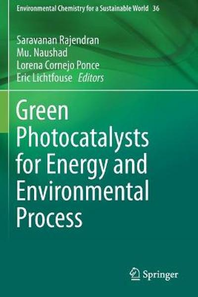 Green Photocatalysts for Energy and Environmental Process - Saravanan Rajendran