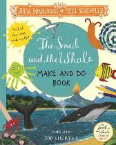 The Snail and the Whale Make and Do Book - Julia Donaldson  Axel Scheffler