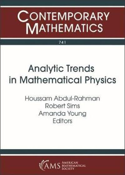 Analytic Trends in Mathematical Physics - Houssam Abdul-Rahman