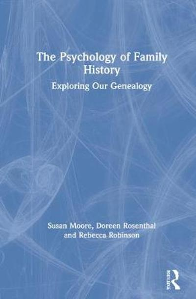 The Psychology of Family History - Susan Moore