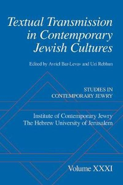 Textual Transmission in Contemporary Jewish Cultures - Avriel Bar-Levav