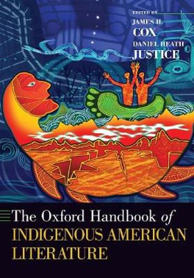The Oxford Handbook of Indigenous American Literature - James H. Cox