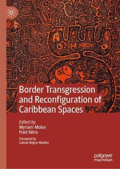 Border Transgression and Reconfiguration of Caribbean Spaces - Myriam Moise