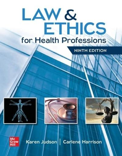 Law & Ethics for Health Professions - Karen Judson