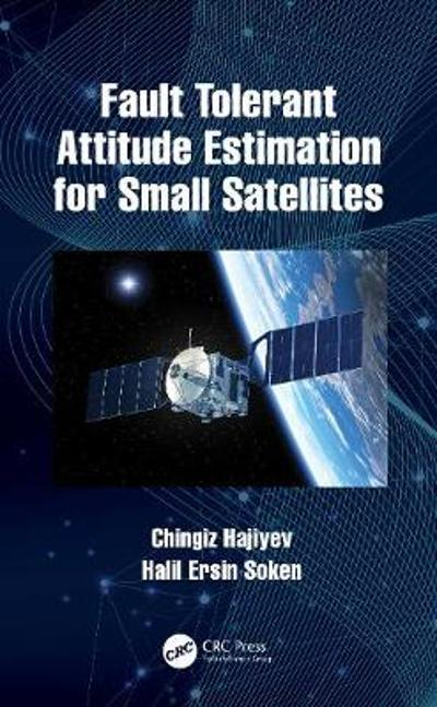 Fault Tolerant Attitude Estimation for Small Satellites - Chingiz Hajiyev