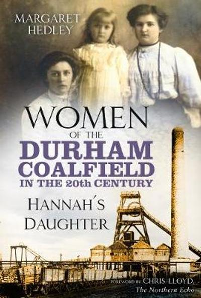 Women of the Durham Coalfield in the 20th Century - Margaret Hedley