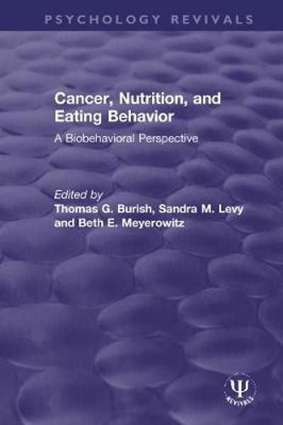 Cancer, Nutrition, and Eating Behavior - Thomas G. Burish