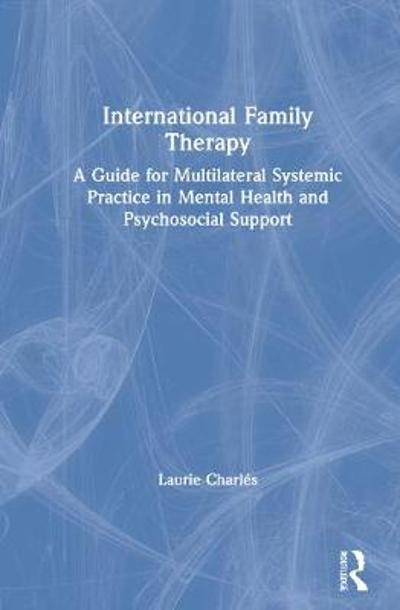 International Family Therapy - Laurie L Charles