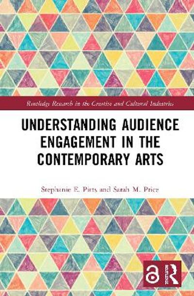 Understanding Audience Engagement in the Contemporary Arts - Stephanie E. Pitts