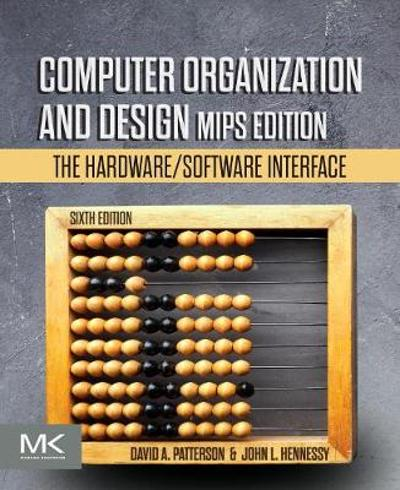 Computer Organization and Design MIPS Edition - David A. Patterson