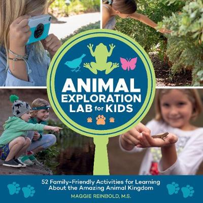 Animal Exploration Lab for Kids - Maggie Reinbold