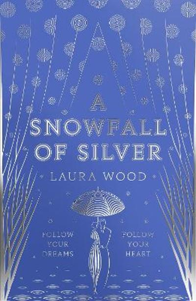 A Snowfall of Silver - Laura Wood