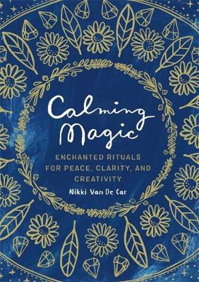 Calming Magic - Nikki Van De Car