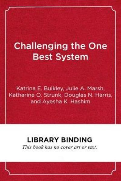 Challenging the One Best System - Katrina E. Bulkley
