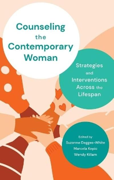 Counseling the Contemporary Woman - Suzanne Degges-White