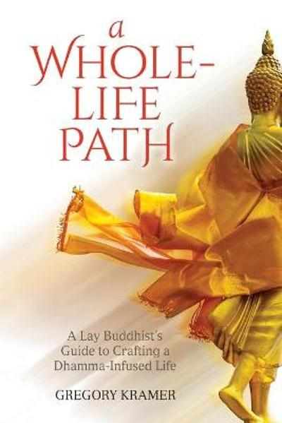A Whole-Life Path - Gregory Kramer