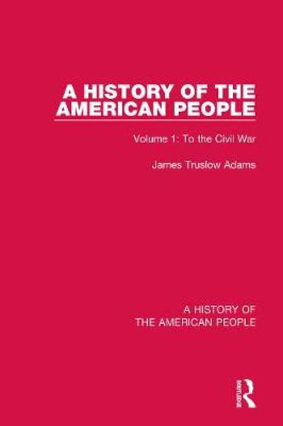 A History of the American People - James Truslow Adams