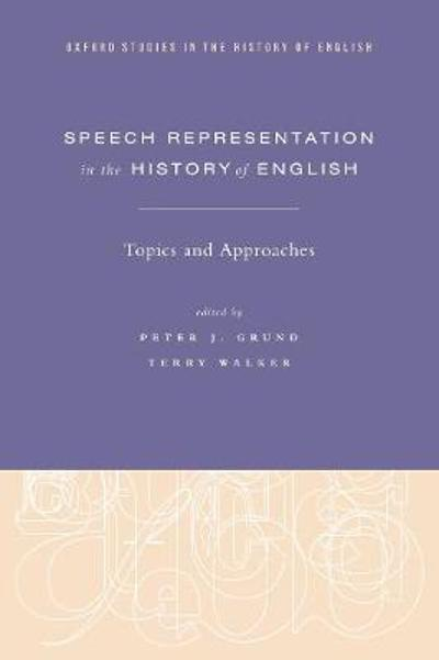 Speech Representation in the History of English - Peter J. Grund