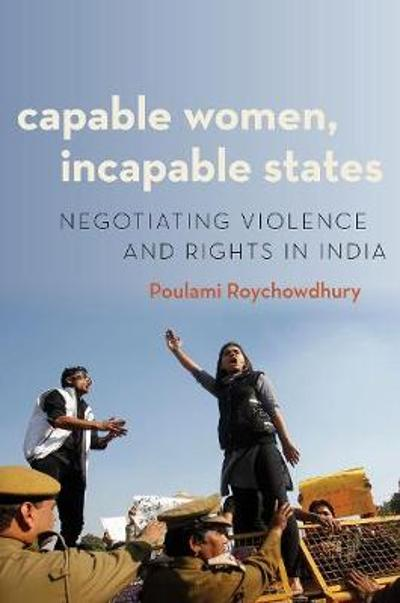 Capable Women, Incapable States - Poulami Roychowdhury