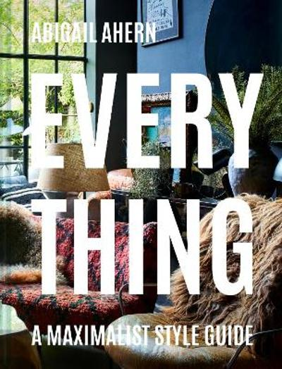 Everything - Abigail Ahern