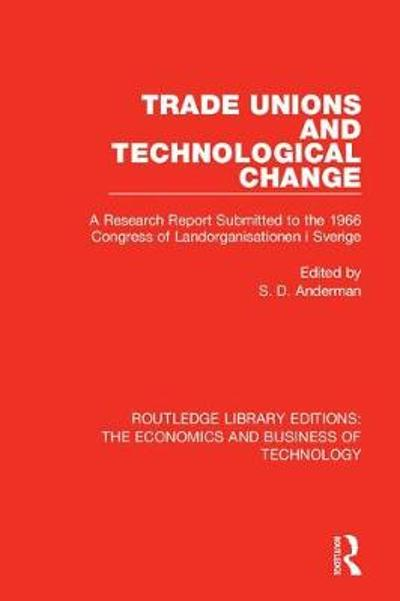 Trade Unions and Technological Change - Steven Anderman