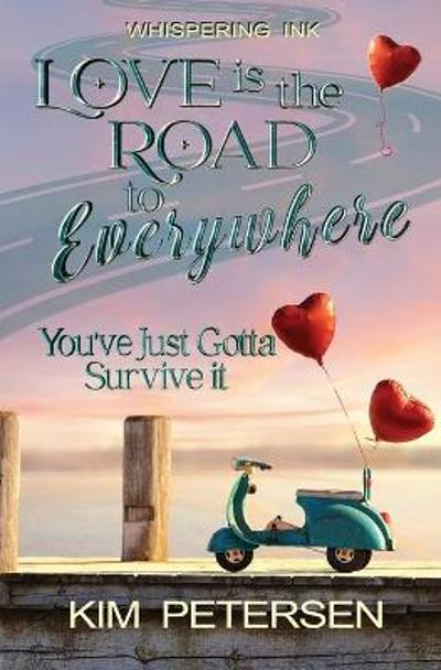 Love is the Road to Everywhere - Kim Petersen