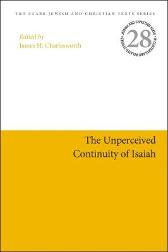 The Unperceived Continuity of Isaiah - Professor James H. Charlesworth