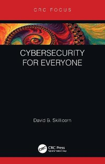 Cybersecurity for Everyone - David B. Skillicorn