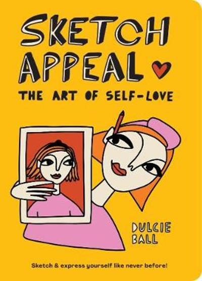 Sketch Appeal: The Art of Self-Love - Dulcie Ball