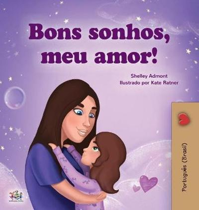 Sweet Dreams, My Love (Portuguese Children's Book for Kids -Brazil) - Shelley Admont