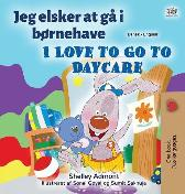 I Love to Go to Daycare (Danish English Bilingual Book for Kids) - Shelley Admont Kidkiddos Books