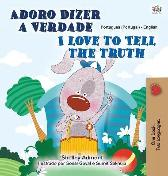 I Love to Tell the Truth (Portuguese English Bilingual Children's Book - Portugal) - Shelley Admont Kidkiddos Books
