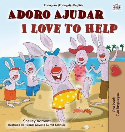 I Love to Help (Portuguese English Bilingual Children's Book - Portugal) - Shelley Admont