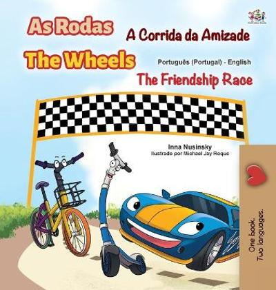 The Wheels -The Friendship Race (Portuguese English Bilingual Kids' Book - Portugal) - Kidkiddos Books