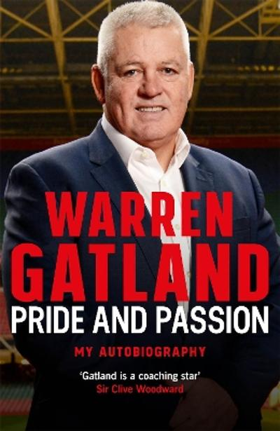 Pride and Passion - Warren Gatland