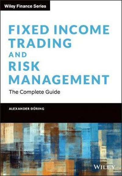 Fixed Income Trading and Risk Management - Alexander During