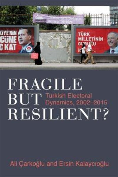 Fragile but Resilient? - Ali Carkoglu