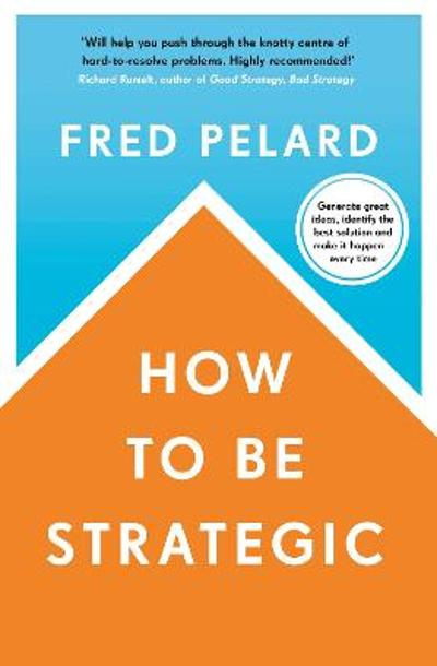 How to be Strategic - Fred Pelard
