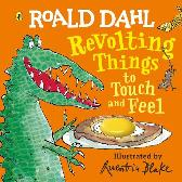 Roald Dahl: Revolting Things to Touch and Feel - Roald Dahl Quentin Blake