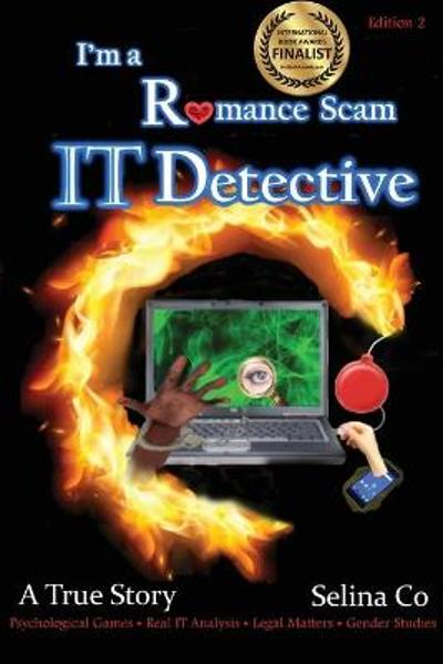 I'm a Romance Scam IT Detective (Edition 2) - Selina Co