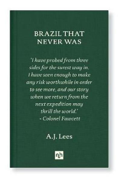 Brazil That Never Was - A. J. Lees