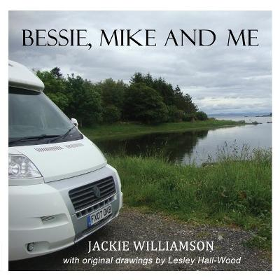 Bessie, Mike and Me - Jackie Williamson