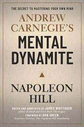 Andrew Carnegie's Mental Dynamite - Napoleon Hill